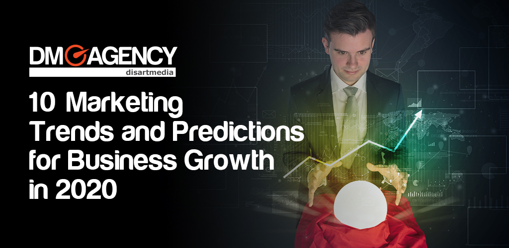10 Marketing Trends and Predictions for Business Growth in 2020